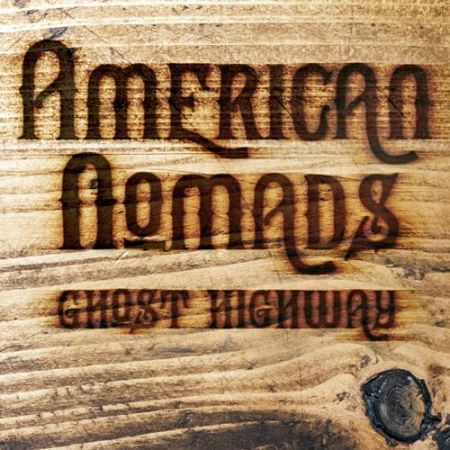 American Nomads - Ghost Highway (2017) 320 kbps