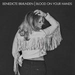 Benedicte Braenden – Blood On Your Hands (2017) 320 kbps