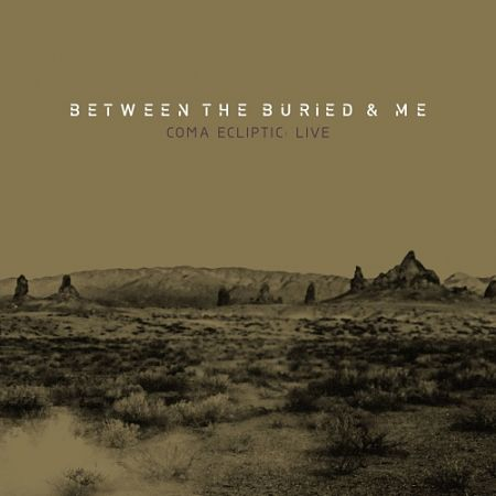 Between The Buried And Me - Coma Ecliptic: Live (2017) 320 kbps