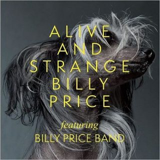 Billy Price Band - Alive And Strange (2017) 320 kbps