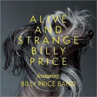 Billy Price Band - Alive And Strange (2017) 320 kbps