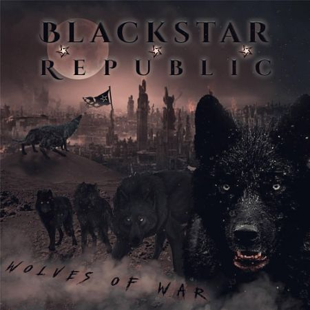 BlackStar Republic - Wolves of War (2017)