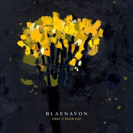 Blaenavon - That's Your Lot (2017) 320 kbps