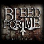 Bleed For Me – Reborn (2017) 320 kbps
