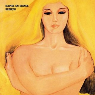 Blonde On Blonde – Rebirth [Expanded Edition] (2017) 320 kbps