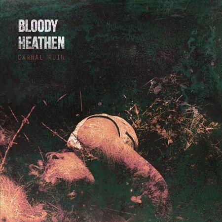 Bloody Heathen - Carnal Ruin (2017) 320 kbps