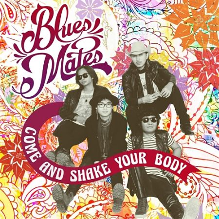 Bluesmates - Come And Shake Your Body (2017) 320 kbps