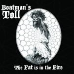 Boatman's Toll – The Fat Is in the Fire (2017) 320 kbps