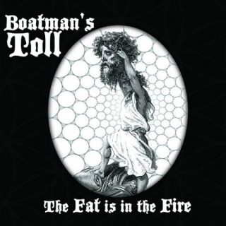 Boatman's Toll - The Fat Is in the Fire (2017) 320 kbps