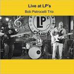 Bob Petrocelli Trio – Live At LP's [Live] (2017) 320 kbps
