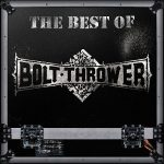 Bolt Thrower – The Best Of Bolt Thrower (2016) 320 kbps