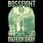 Bossfight – Daze of Gray (2017) 320 kbps