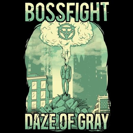Bossfight - Daze of Gray (2017) 320 kbps