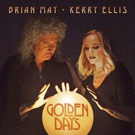 Brian May + Kerry Ellis - Golden Days (2017) 320 kbps