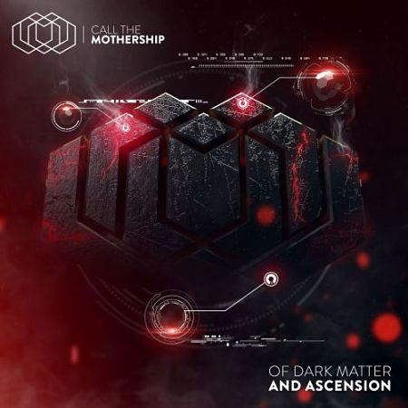 Call The Mothership - Of Dark Matter And Ascension (2017) 320 kbps