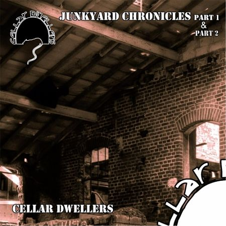 Cellar Dwellers - Junkyard Chronicles, Pt. 1 & 2 (2017) 320 kbps