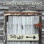 Chris English Band – Howlin' So Long [Live] (2017) 320 kbps