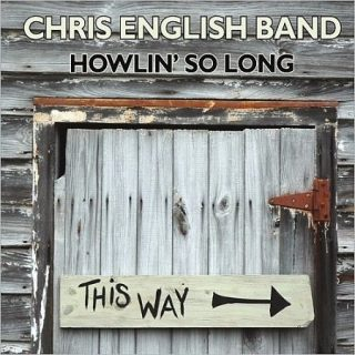 Chris English Band - Howlin' So Long [Live] (2017) 320 kbps