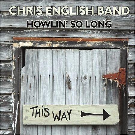 Chris English Band - Howlin' So Long [Live] (2017) 320 kbps