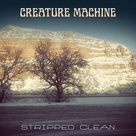 Creature Machine - Stripped Clean (2017) 320 kbps