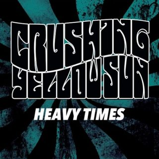 Crushing Yellow Sun - Heavy Times Redux (2017) 320 kbps