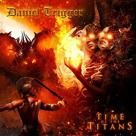 Daniel Trigger - Time of the Titans (2017)