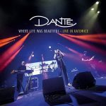 Dante – Where Life Was Beautiful (Live) (2017) 320 kbps