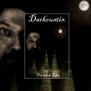 Darkoustix - Forsaken Tales (2017) 320 kbps