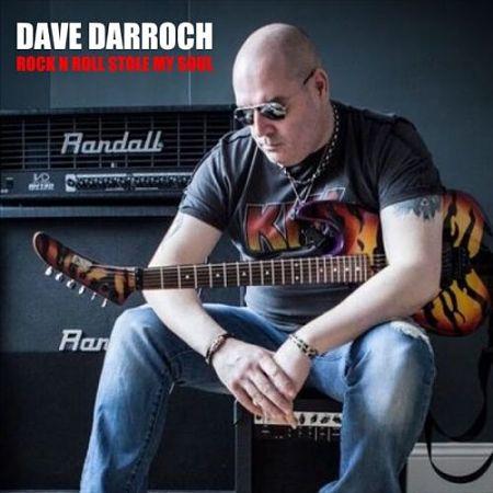 Dave Darroch - Rock n Roll Stole My Soul (2017) 320 kbps