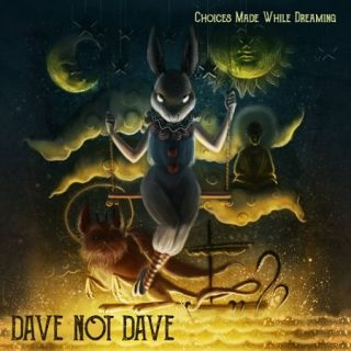 Dave Not Dave - Choices Made While Dreaming (2017) 320 kbps