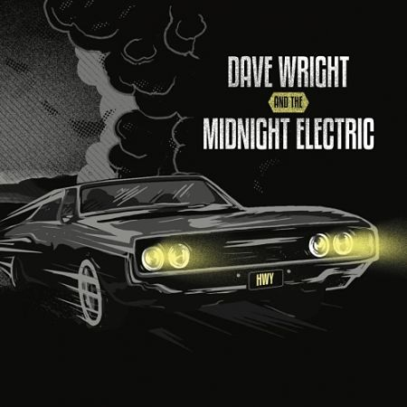 Dave Wright & the Midnight Electric - Hwy (2017) 320 kbps