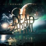 Dead By April – Worlds Collide (2017) 320 kbps