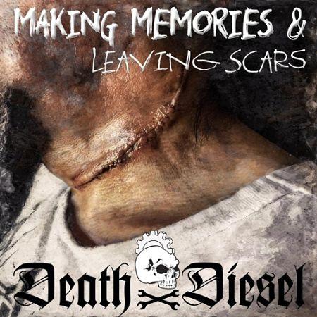 Death by Diesel - Making Memories & Leaving Scars (2017) 320 kbps