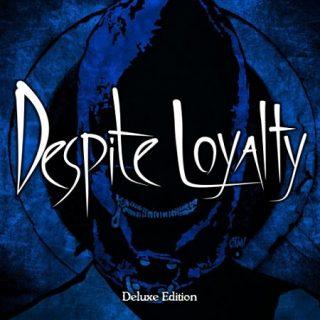 Despite Loyalty - Despite Loyalty (Deluxe Edition) (2017) 320 kbps