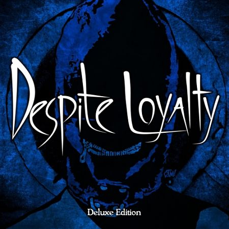 Despite Loyalty - Despite Loyalty (Deluxe Edition) (2017) 320 kbps