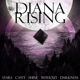 Diana Rising - Stars Can't Shine Without Darkness (2017) 320 kbps
