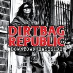 Dirtbag Republic - Downtown Eastside (2017) 320 kbps