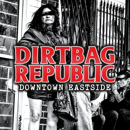 Dirtbag Republic - Downtown Eastside (2017) 320 kbps