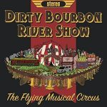 Dirty Bourbon River Show – The Flying Musical Circus (2017) 320 kbps