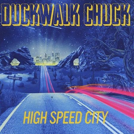 Duckwalk Chuck - High Speed City (2017) 320 kbps