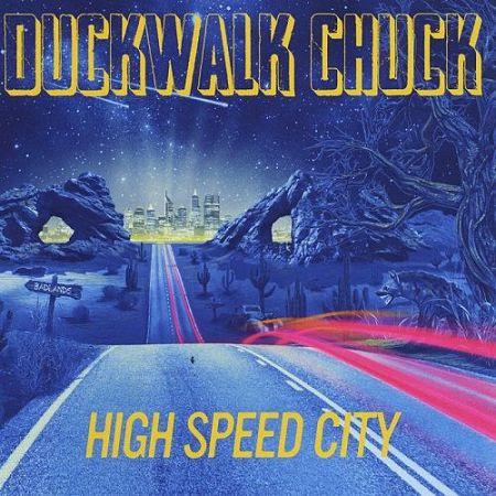 Duckwalk Chuck - High Speed City (2017) 320 kbps