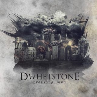 Dwhetstone - Breaking Down (2017) 320 kbps