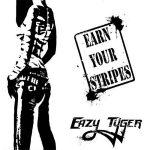 Eazy Tyger - Earn Your Stripes (2017) 320 kbps (transcode)