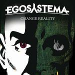Egosystema – Change Reality (2017) 320 kbps