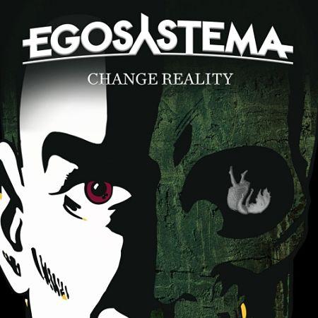 Egosystema - Change Reality (2017) 320 kbps