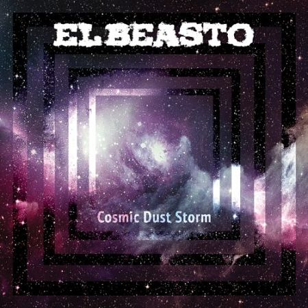 El Beasto - Cosmic Dust Storm (2017) 320 kbps