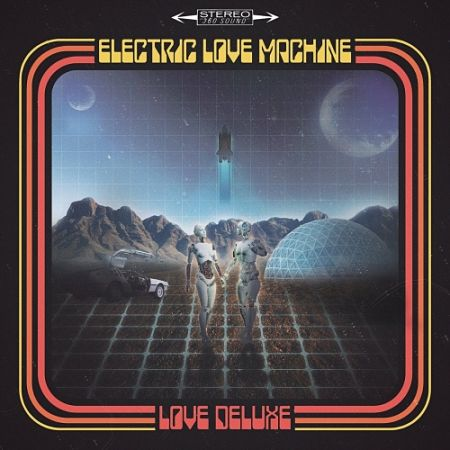 Electric Love Machine - Love Deluxe (2017) 320 kbps
