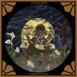Electric Moon - Stardust Rituals (2017) 320 kbps