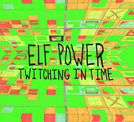 Elf Power - Twitching In Time (2017) 320 kbps