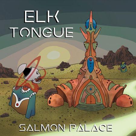 Elk Tongue - Salmon Palace (2017) 320 kbps